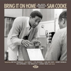 V.A. - Bring It On Home : Black America Sings Sam Cooke