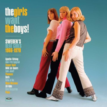V.A. - The Girls Want The Boys ! Sweden's Beat Girls 1964 -1970