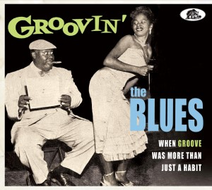 V.A. - Groovin The Blues : When Groove Was More Than Just..