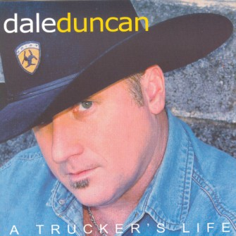 Duncan ,Dale- A Trucker's Life