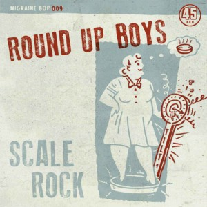 Round Up Boys - Scale / Much Too Long