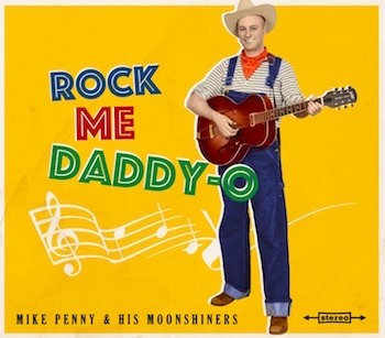 Penny ,Mike And His Moonshiners - Rock Me Daddy